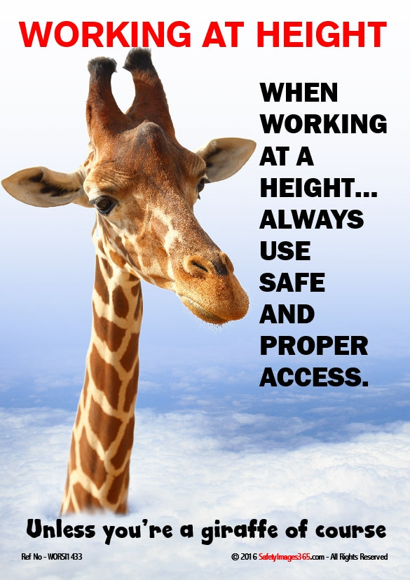 Working At Height Safety Poster. Working at height - use safe and proper access.
