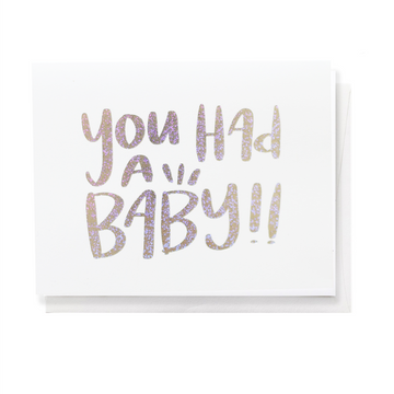 You Had A Baby! Greeting Card