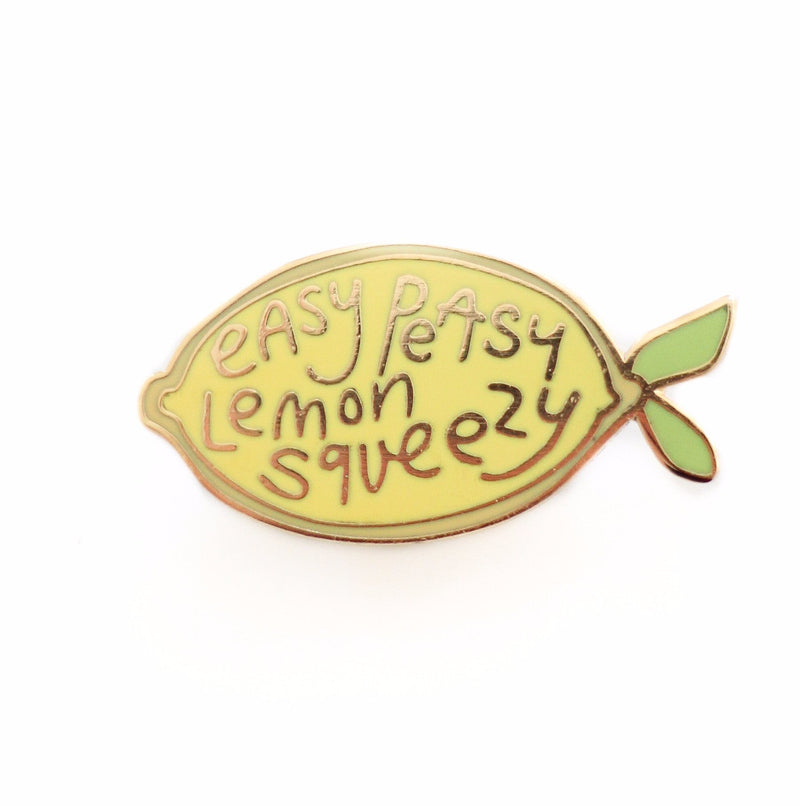 Easy Peasy Lemon Squeezy, Enamel Pin