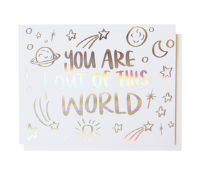 You Are Out Of This World, Greeting Card