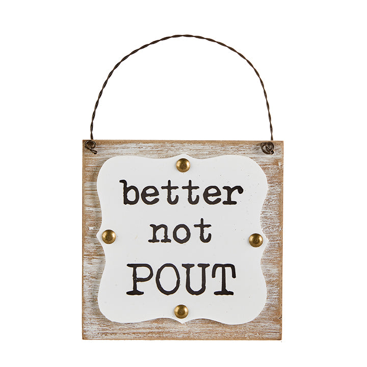 Better Not Pout Hanging Sign-Seasonal-Raz-A Cottage in the City