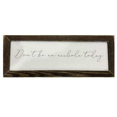 Don't Be One Today Rustic Framed Print