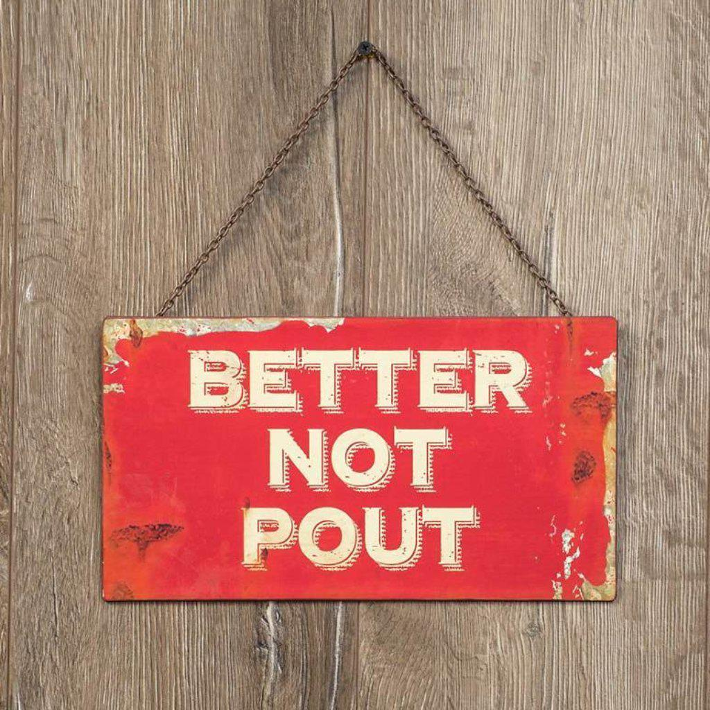 Better Not Pout Distressed Metal Sign-Seasonal-A Cottage in the City