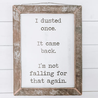 I Dusted Once Rustic Framed Print