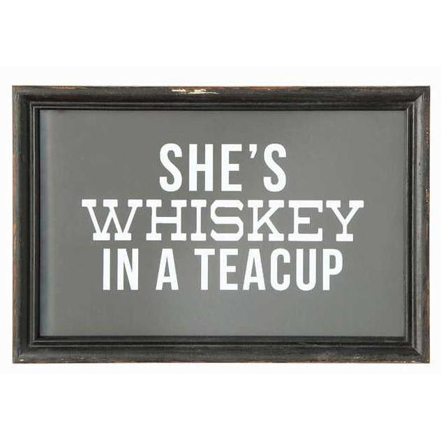 She's Whiskey In A Teacup Sign-Decor-A Cottage in the City