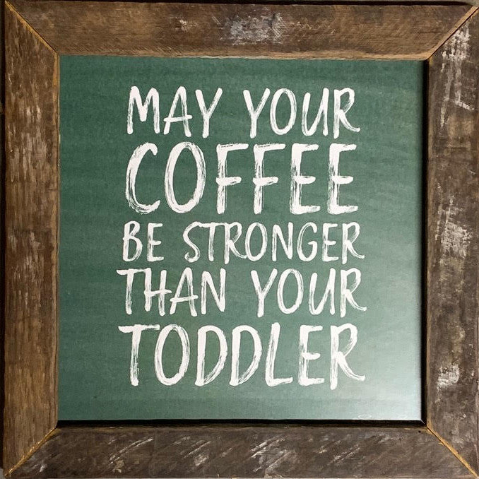 May Your Coffee Be Strong Rustic Framed Print-Decor-A Cottage in the City