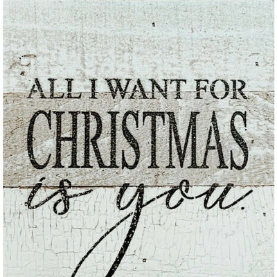 All I Want For Christmas Reclaimed Wood Sign