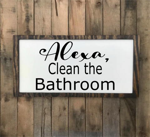 Funny Bathroom Sayings/Decor/Alexa clean the bathroom/booty call/no selfies