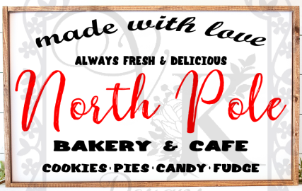 North Pole Bakery and Cafe/Christmas/Santa/Sign/decor/made with love/cookies/candy/holiday/seasonal/