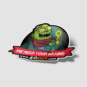 "Collectible | ""We Need Your Brains"" Sticker"