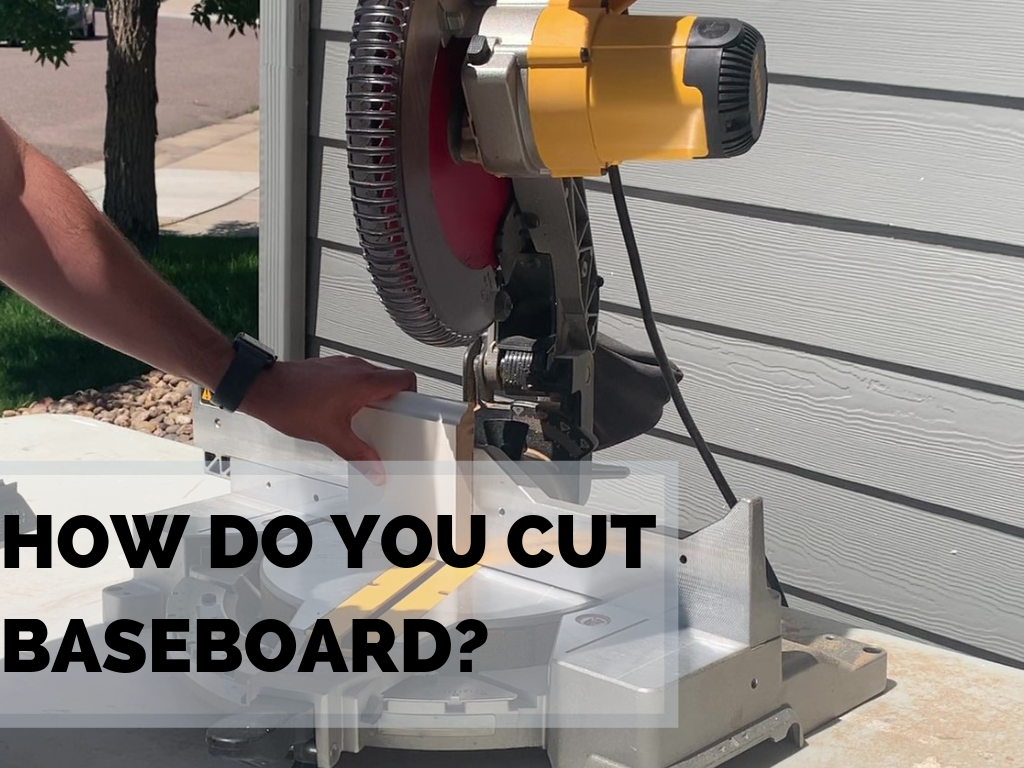 How Do You Cut Baseboards
