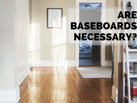 Are Baseboards Necessary?