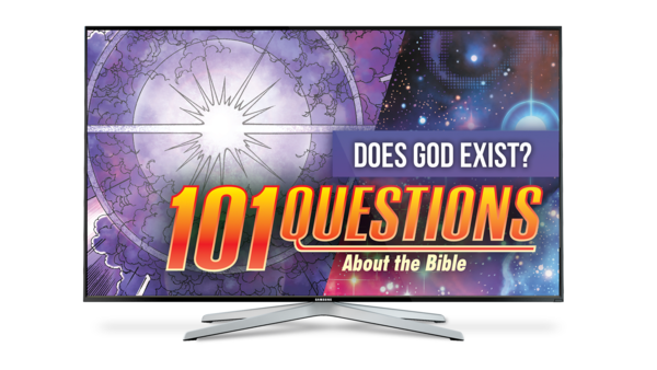101 Questions: #16 How Do We Know God Exists?
