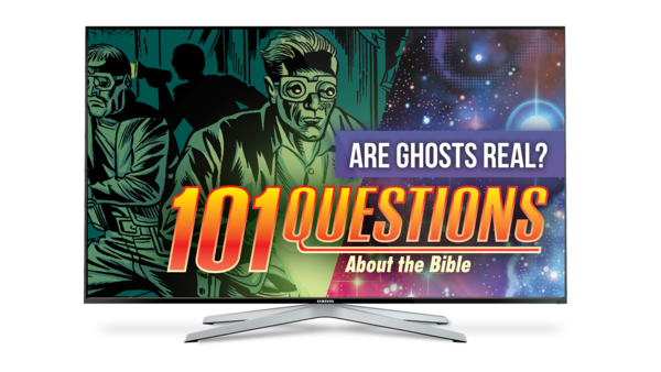101 Questions: #15 What Does the Bible Say About Ghosts?
