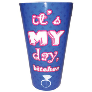 It's My Day Bitches Drinking Cup