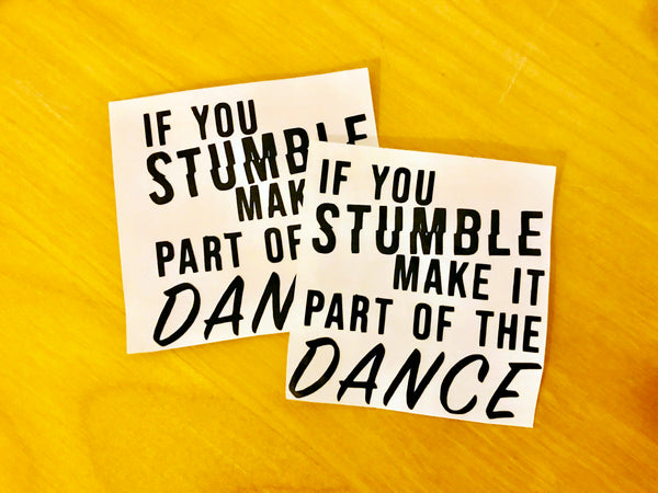 If You Stumble Sticker