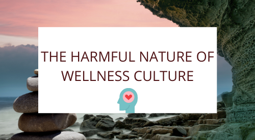 The Harmful Nature of Wellness Culture