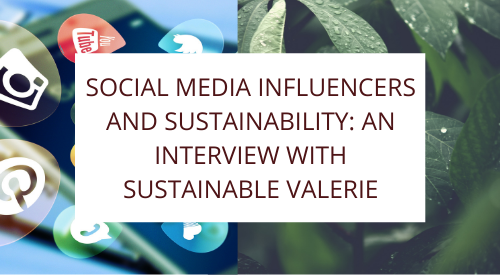 Social Media Influencers and Sustainability: An Interview with Sustainable Valerie