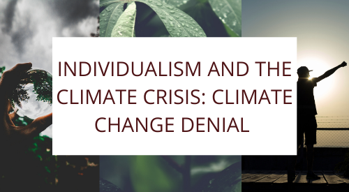 Individualism and the Climate Crisis: Climate Change Denial