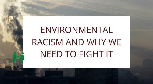 Environmental racism and Why we Need to Fight it?