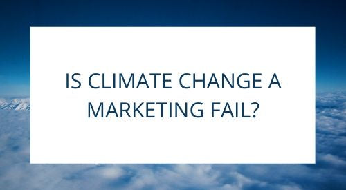 Is climate change a marketing fail?