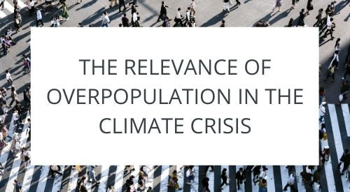 The relevance of overpopulation in the climate crisis