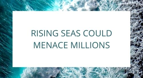 Rising seas could menace millions