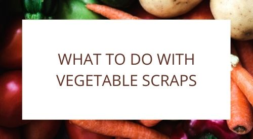 What to do with vegetable scraps