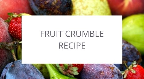 Our Zero Waste Gluten Free Kitchen – Fruit Crumble