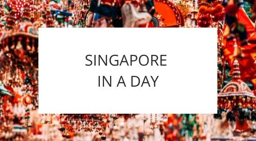 How we spent a day in Singapore
