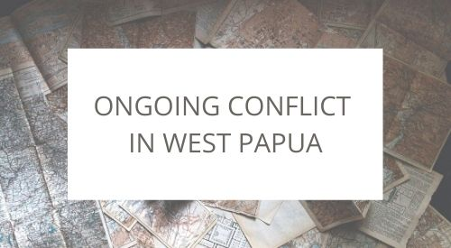 The ongoing conflict of West Papua, Indonesia