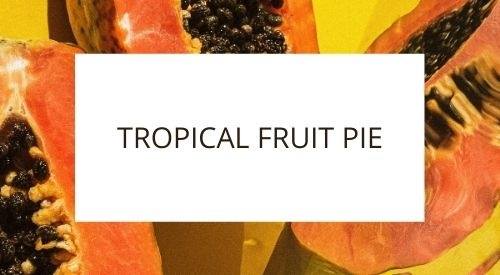 Our zero-waste kitchen: tropical fruit pie