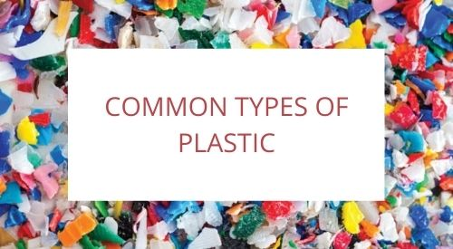 What are the most common types of plastic?