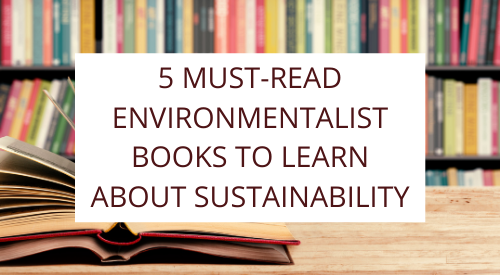 The Best Environmentalist Books to Learn about Sustainability