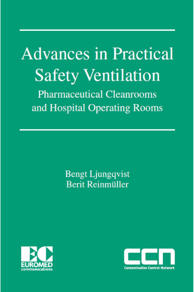 Advances in Practical Safety Ventilation - Pharmaceutical Cleanrooms and Hospital Operating Rooms