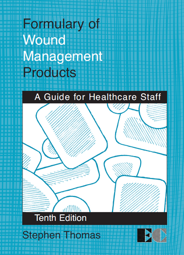 Formulary of Wound Management Products -  A Guide for Healthcare Staff - 10th Edition