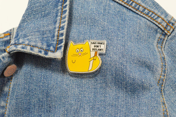 Cat Acrylic Pin , Don't Declaw - 3 W cats