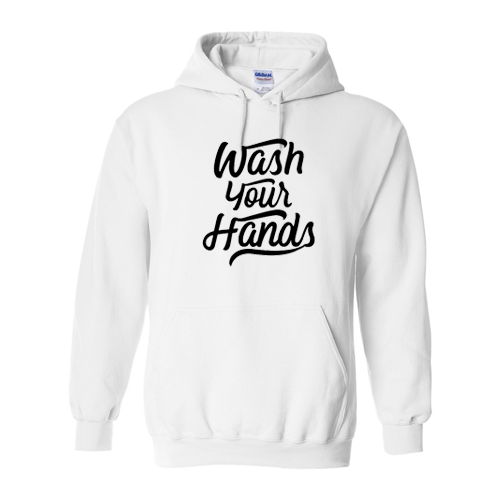 Wash Your Hands Hoody