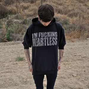 I'm Fucking Heartless Hoodie