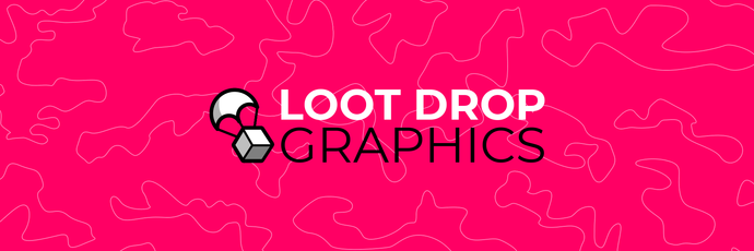 Welcome to Loot Drop Graphics