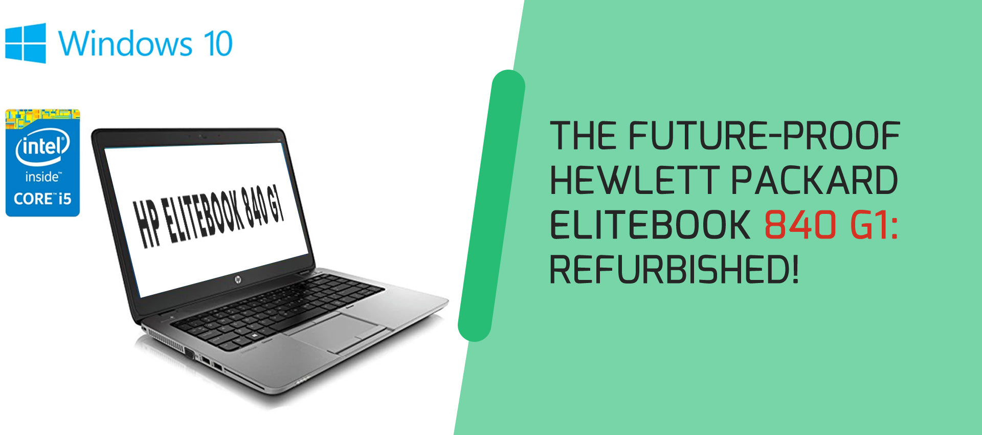 The Future-Proof Hewlett Packard EliteBook 840 G1- Refurbished!