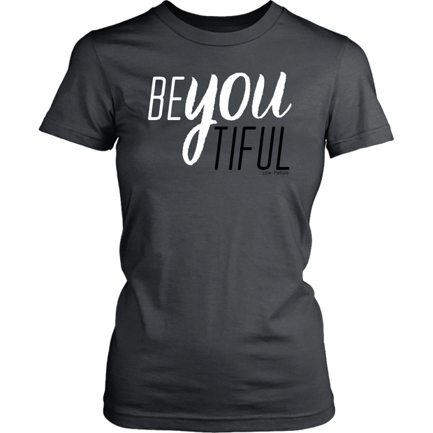 BeYouTiful. Women's Comfort Tee - 7 Colors - Life Petals Boutique & Blog