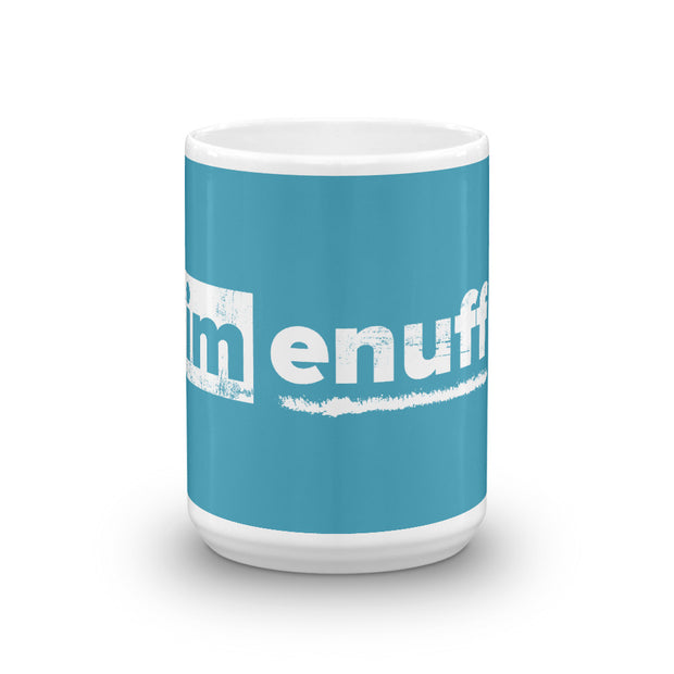 Im Enuff, Mug Teal - Life Petals Boutique & Blog