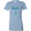 Hope Against Hope. Women's Fitted Tee - 18 Colors - Life Petals Boutique & Blog