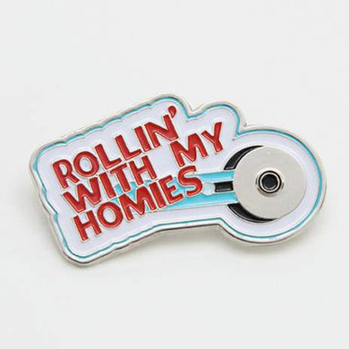Rollin' With My Homies Enamel Pin
