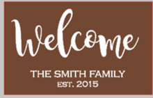 Load image into Gallery viewer, 12x16 inch wood sign with Welcome family name and established date
