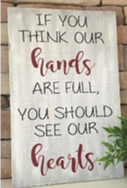 Load image into Gallery viewer, 12x16 inch wood sign If you think our hands are full.