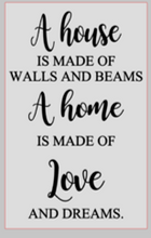 Load image into Gallery viewer, 12x16 inch wood sign A house is made of walls and beams.