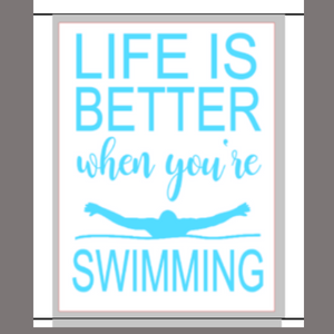 12x16 inch wood sign Life is better when you're swimming.