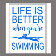 Load image into Gallery viewer, 12x16 inch wood sign Life is better when you're swimming.